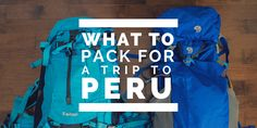 What to Pack For A Trip To Peru