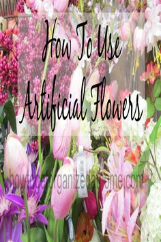 If you are looking for that impact that flowers have without the hassle try artificial flowers they have improved.