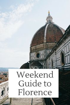 Weekend guide to Florence, Italy