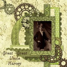 Great-Great Uncle Harvey ~ Masculine Steampunk style heritage page with a vibrant chartreuse color palette...fun!