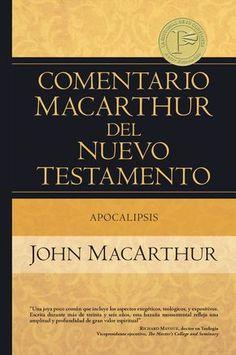 Comentario MacArthur del Nuevo Testamento - Apocalipsis