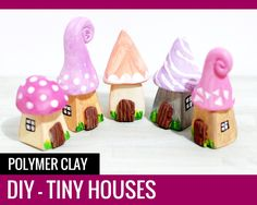 Tiny Houses in Clay – Polymer Clay