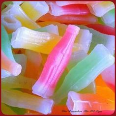 Wax bottles, would chew to get the juice out.
