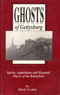 Ghosts of Gettysburg: Spirits, Apparitions, and Haunted Places of the Battlefield Mark Nesbitt Gettysburg Ghosts & Hauntings Supernatural Literature Books, Book Authors, Used Books, Books To Read, Gettysburg Ghosts, Civil War Books, Discovery Channel Shows, Gettysburg Battlefield, Ghost House