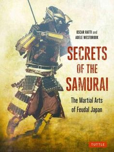 Secrets of the Samurai  The Martial Arts of Feudal Japan (Paperback)  934d1adad