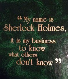 The most memorable quotes from Sherlock Holmes, a book based on a novel. Find important Sherlock Holmes Quotes from the book. Sherlock Holmes Quotes about anything that is impossible. Sherlock Bbc, Sherlock Holmes Quotes, Sherlock Poster, Watson Sherlock, Jim Moriarty, John Watson, Detective, Elementary My Dear Watson, Jeremy Brett