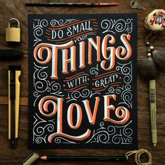 """Do Small Things with Great Love"" by hendryjuanda"