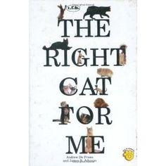 The Right Cat for Me (Hardcover) http://www.amazon.com/dp/0793815959/?tag=wwwmoynulinfo-20 0793815959