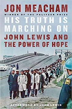His Truth Is Marching On: John Lewis and the Power of Hope: Meacham, Jon, Lewis, John: 9781984855022: Amazon.com: Books