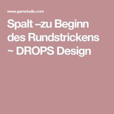 Spalt –zu Beginn des Rundstrickens ~ DROPS Design