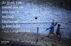 Afrikaanse skrywer CJ Langenhoven Afrikaans, Qoutes, Words, South Africa, Stationary, Rock, Quotations, Quotes, Skirt