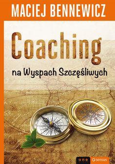 """""""Coaching na Wyspach Szczęśliwych"""" Macieja Bennewicza"""