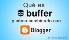 Qué es Buffer y cómo combinarlo con Blogger #Blogging http://blgs.co/kZmC56