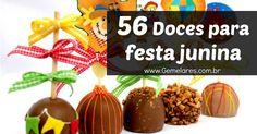 Selecionei  56 ideias de doces para festa junina. Porém, você pode optar pelos doces típicos da sua região. Venha conferir!