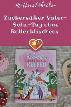 Klischeefreier Vater-Sohn-Tag: Roberts weltbester Kuchen #Verlosung Cover, Books, Father And Son, Book Recommendations, Libros, Book, Blanket, Book Illustrations