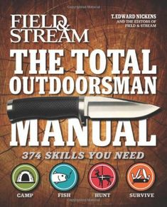 The Total Outdoorsman is a comprehensive guide to hunting, fishing, outdoor survival skills and camping from the experts at Field & Stream Magazine.