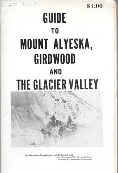 GUIDE TO MOUNT ALYESKA, GIRDWOOD AND THE GLACIER VALLEY 1973 STAPLE BOUND
