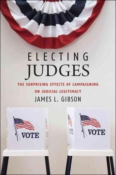 Electing Judges: The Surprising Effects of Campaigning on Judicial Legitimacy
