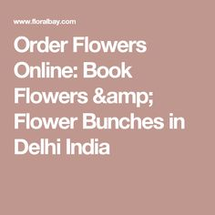 Order Flowers Online: Book Flowers & Flower Bunches in Delhi India