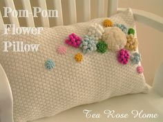 Tea Rose Home: Tutorial~ Pom-Pom Flower Pillow & Other Projects
