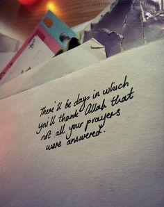 you'll thank Allah that not all of your prayers were answered