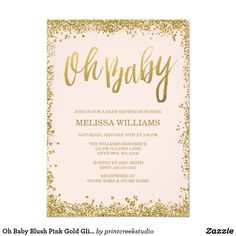 Oh Baby Blush Pink Gold Glitter Baby Shower Card Chic blush pink and gold faux glitter baby shower invitations. Modern and glam girl baby shower invites that are easy to personalize for your party. Designs are flat printed illustrations/graphics - NOT ACTUAL GOLD GLITTER.