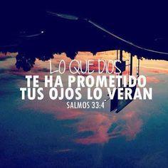 Lo que Dios te ha prometido, tus ojos los verán