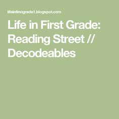Life in First Grade: Reading Street // Decodeables