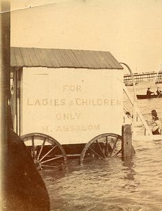 """At the sea: Large bathing machine, """"FOR LADIES & CHILDREN ONLY"""""""