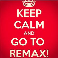 Keep Calm and go to RE/MAX! We love it!  We promise to take excellent care of you. #calm #remaxinfinity #realestate