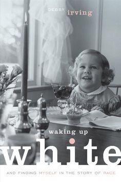 Waking Up White: and Finding Myself in the Story of Race ... - This is an excellent resource for white folks to read together. Questions for discussion follow each chapter.