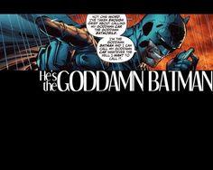HE'S THE GODDAMN BATMAN KAY