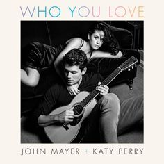 Katy Perry y John Mayer: Who You Love