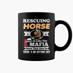 Rescuing #HORSE Is Like The Mafia, Order HERE ==> https://www.sunfrog.com/Pets/128964376-819746737.html?6789, Please tag & share with your friends who would love it, #xmasgifts #superbowl #jeepsafari