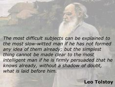 - Leo Tolstoy / quotes / thinking / learning / education / Hmm... interesting point.