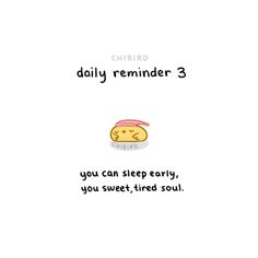 Some daily reminders for you lovely people! You can sleep early. Cute Inspirational Quotes, Cute Quotes, Happy Quotes, Motivational Quotes, Reminder Quotes, Self Reminder, Daily Reminder, Self Quotes, Words Quotes