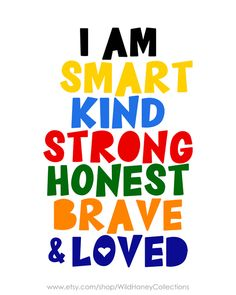 I am smart, kind, strong, honest, brave & loved; Unicorn Food, Inspirational Quotes For Kids, Happy Quotes For Kids, Classroom Quotes, Classroom Ideas, Teacher Signs, Homeschool, Curriculum, Kids Room Wall Art