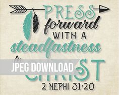 """High Resolution JPEG printable available at Paisley Studios Design. """"Ye must press forward with a steadfastness in Christ"""" 2016 YM/YW Mutual Theme with arrow and feathers. #printable #PaisleyStudiosDesign #PaisleyStudiosPrintables #LDSyouth #MutualTheme2016 #PressForward"""