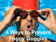 4 Ways to Prevent Fog on Your Goggles http://www.active.com/triathlon/Articles/4-Ways-to-Prevent-Fog-on-Your-Goggles.htm?cmp=23-284-19