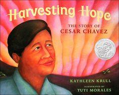 #58 - Harvesting Hope: The Story of Cesar Chavez by Kathleen Krull