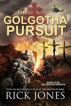 Thriller Feature: The Golgotha Pursuit by Rick Jones @rikster7033