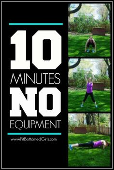 Just 10 minutes out of your day and not one piece of workout equipment!
