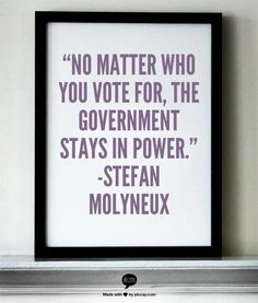 Sobering thought for after elections. http://www.freedomainradio.com/