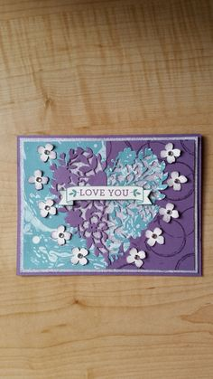 Stampin Up Bloomin' Heart Love You Card.  I used the Bloomin' Love Stamp set with the coordinating framelits to create a card to use for many occasions!