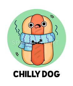 Funny Food Puns, Food Humor, Chilly Dogs, Hot Dog Chili, Dog Wrap, Cute Puns, Food Cartoon, Cute Cartoon Drawings, Food Wallpaper