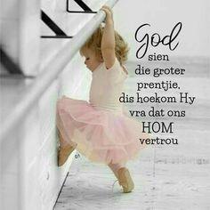 God sien die groter prentjie, dis hoekom Hy vra dat ons Hom vertrou