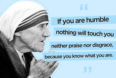 Powerful Mother Teresa Quotes That Will Stay with Powerful Mother Teresa Quotes That Will Stay with You Oh, that lovely virtue humility so rare! 12 Mother Teresa Quotes to Live By Mother Theresa Quotes, Mother Daughter Quotes, Mother Teresa, Mothers Quotes To Children, Mothers Day Quotes, Child Quotes, Do It Yourself Home, Be Yourself Quotes, Inspiring Quotes About Life
