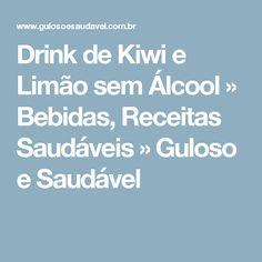 Drink de Kiwi e Limão sem Álcool » Bebidas, Receitas Saudáveis » Guloso e Saudável