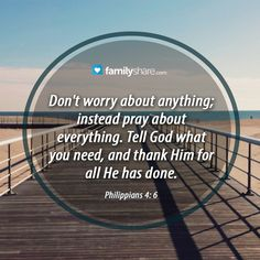 Be anxious for nothing but in prayer and supplication, with thanksgiving, let your requests be known to God; and the peace of God, which surpasses all understanding will guard your hearts and minds through Christ Jesus. Philippians 4:6-7