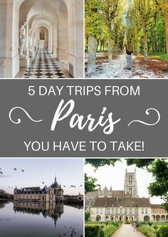 FRANCE TRAVEL INSPIRATION: The best day trips from Paris, France that you absolutely have to take, featuring Versailles, Fontainebleau, Auvers-sur-Oise, Meaux, and Chantilly!